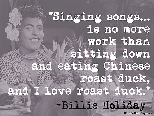 Find more quotes by Billie Holiday at BillieHoliday.com